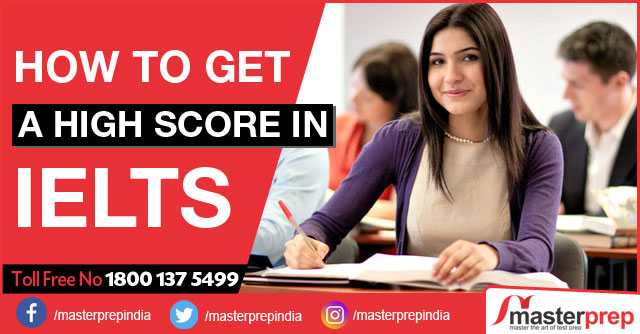 How to Get a High Score in IELTS