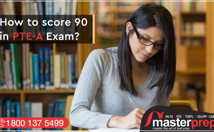 How to score 90 in PTE-A Exam?
