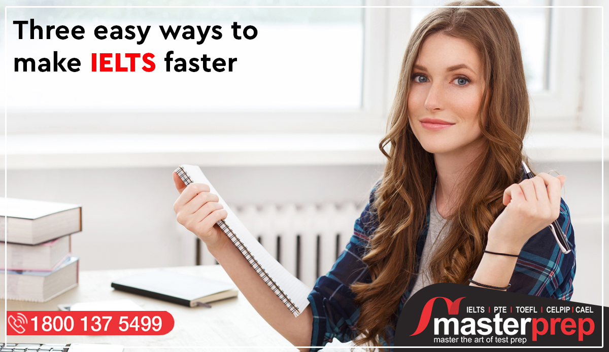 Three Easy Ways to Make IELTS Faster