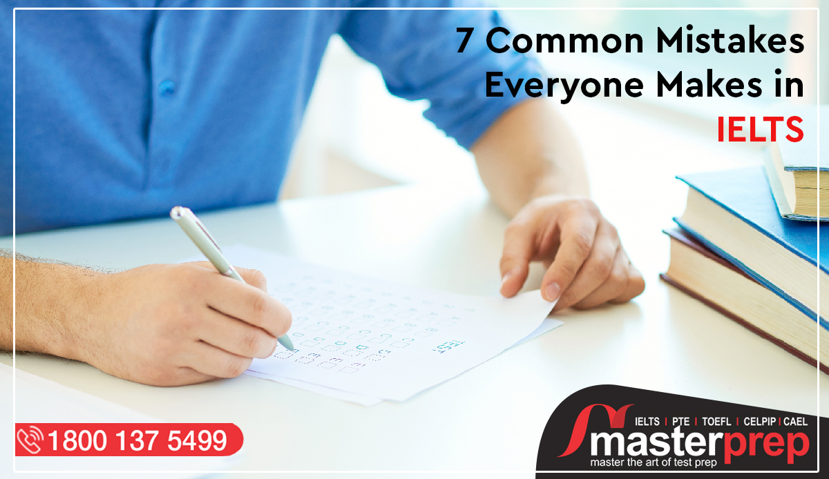 7 Common Mistakes Everyone Makes in IELTS